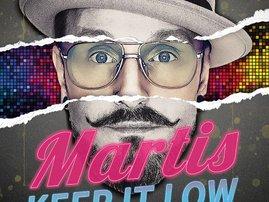 Martis - Keep it low