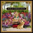 Wild thoughts - DJ Khaled with Rihanna and Bryson Tiller