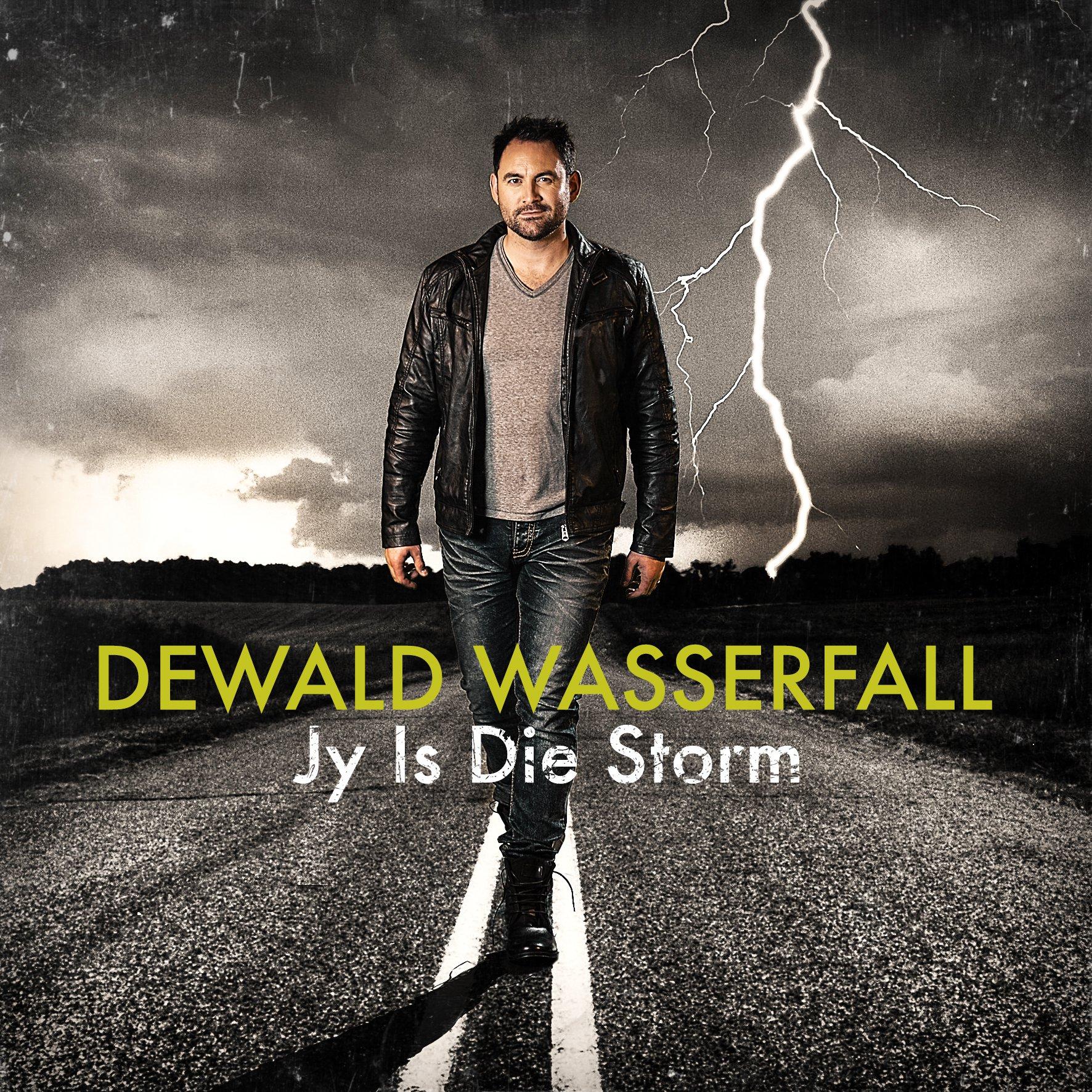 Dewald wasserfall jy is die storm