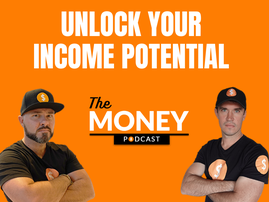 The Money Podcast - unlocking your income potential