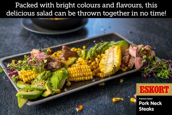 Pork Neck Steak, Charred Corn & Avocado Salad with Butter Vinegar Dressing