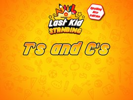 Last Kid Standing T's and C's