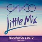 Reggaeton Lento - CNCO with Little Mix