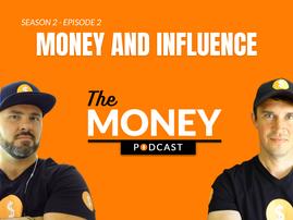 Money Podcast Money and influence