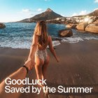 Saved by the summer - Goodluck