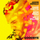 Jason Derulo featuring David Guetta & Nicki Minaj goodbye