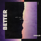 khalid better clean version
