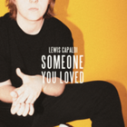 Lewis Capaldi SOMEONE YOU LOVED