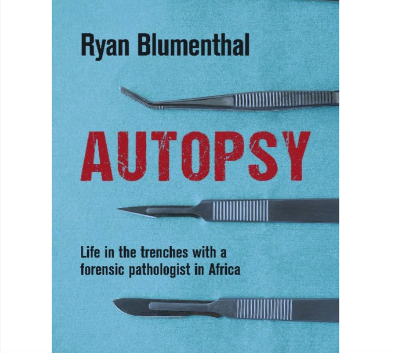 Ryan Blumenthal: Life in the trenches with a forensic pathologist in Africa