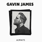 Gavin James  always