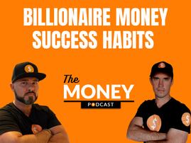 Billionaire Money Success Habits