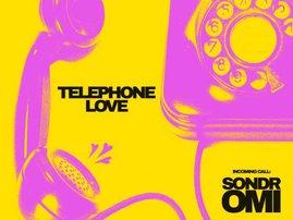 OMI + Sondr Telephone love