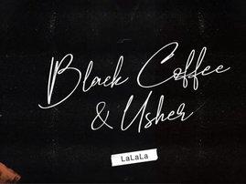 Black Coffee ft Usher - La La La