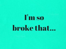image im so broke that funny january